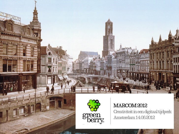 MARCOM 2012CreativiteitineendigitaaltijdperkAmsterdam14.06.2012