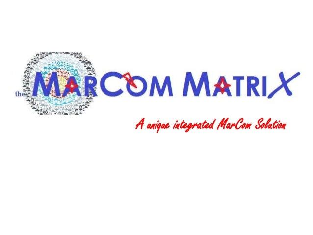 A unique integrated MarCom Solution