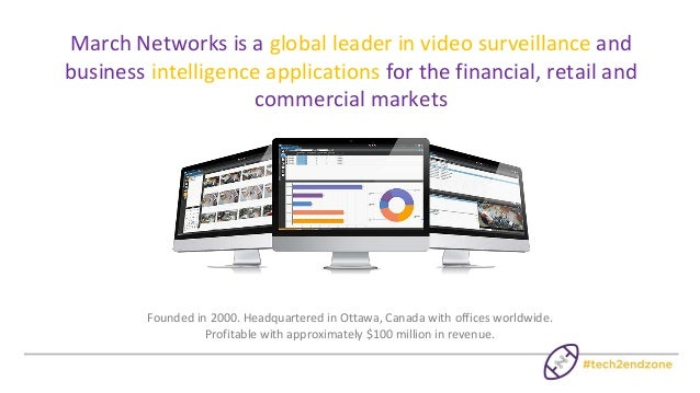 Security is Just the Start with Intelligent Video - March Networks Slide 2