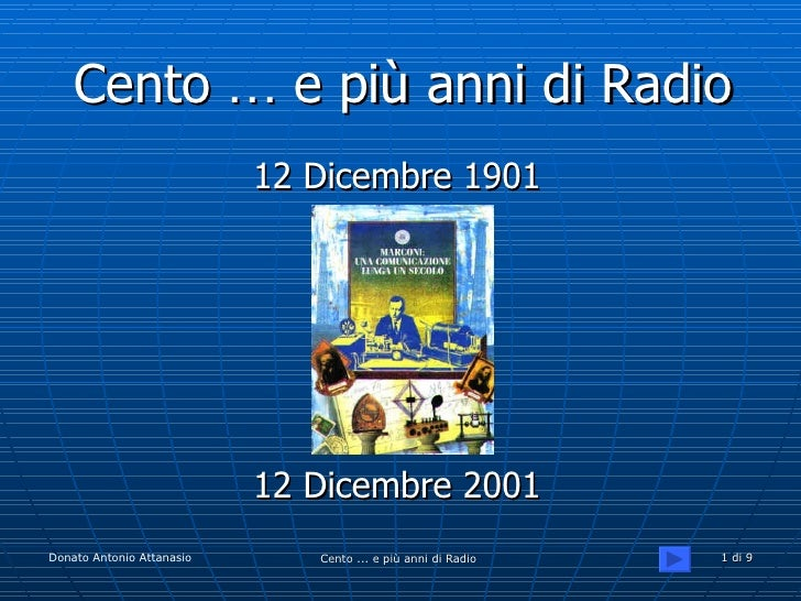 Cento … e più anni di Radio                           12 Dicembre 1901                           12 Dicembre 2001Donato An...