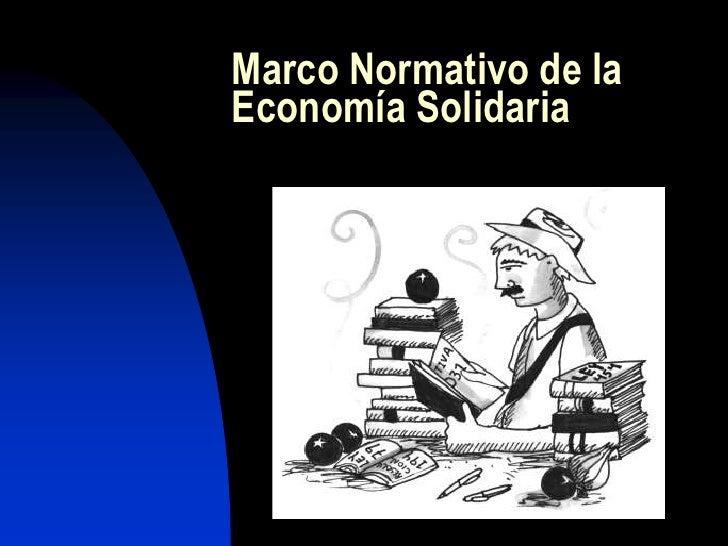 Marco Normativo de la Economía Solidaria<br />