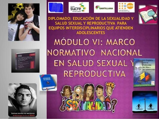 DIPLOMADO: EDUCACIÓN DE LA SEXUALIDAD Y SALUD SEXUAL Y REPRODUCTIVA PARA EQUIPOS INTERDISCIPLINARIOS QUE ATIENDEN ADOLESCE...