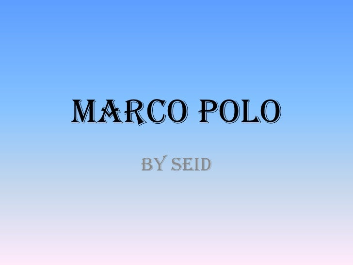 Marco Polo   By Seid