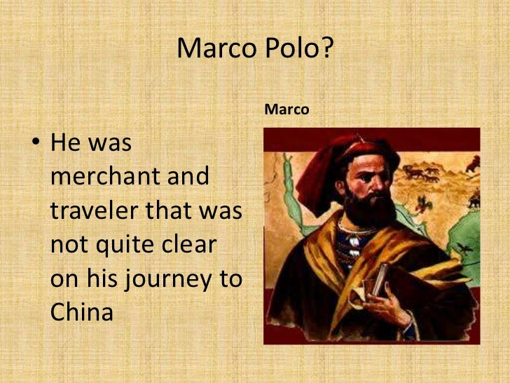 Marco Polo's Effects on the East and the West (Fall 2012 ...