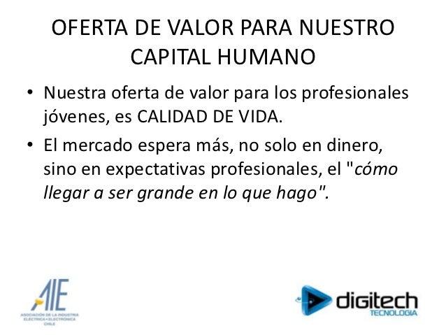 OFERTA DE VALOR PARA NUESTRO         CAPITAL HUMANO• Nuestra oferta de valor para los profesionales  jóvenes, es CALIDAD D...