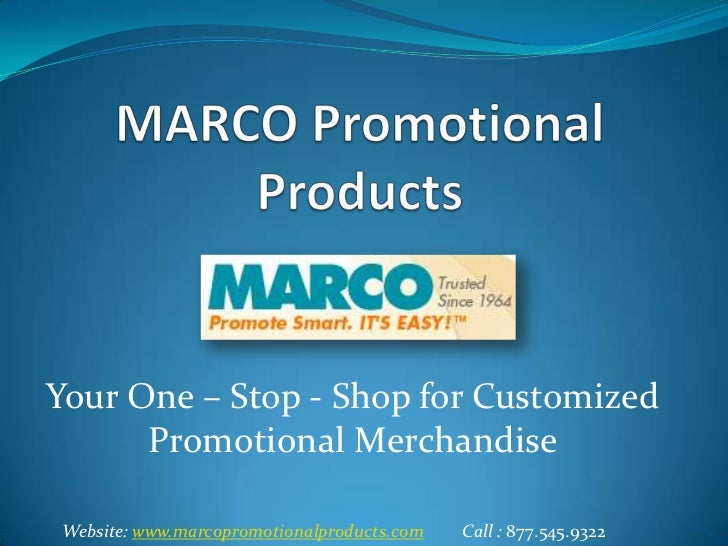 MARCO Promotional Products<br />Your One – Stop - Shop for Customized Promotional Merchandise<br />Website: www.marcopromo...