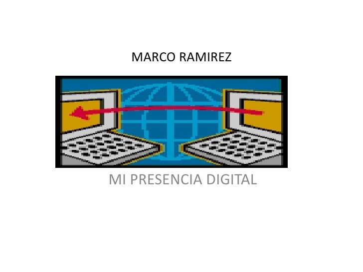 MARCO RAMIREZMI PRESENCIA DIGITAL