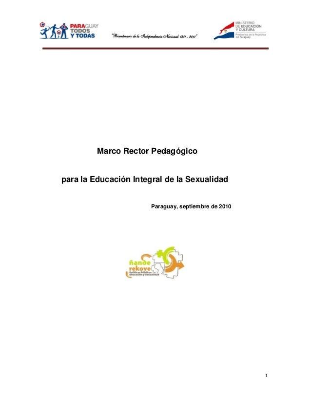 Marco Rector Pedagógicopara la Educación Integral de la Sexualidad                       Paraguay, septiembre de 2010     ...
