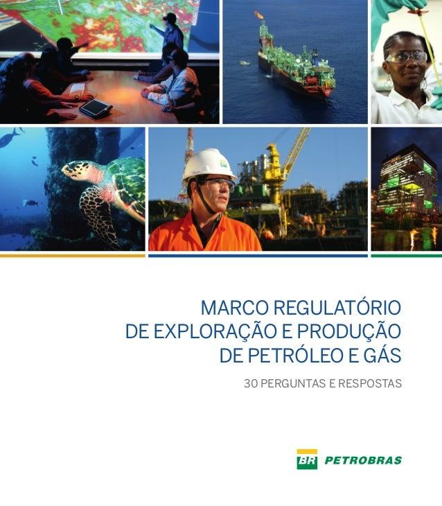 Marco regulatório de exploração e produção de petróleo e gás 30 Perguntas e Respostas
