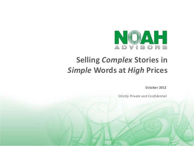 Selling Complex Stories inSimple Words at High Prices                                October 2012              Strictly Pr...