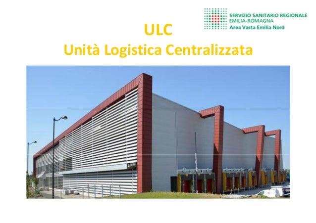 ULC Unità Logistica Centralizzata