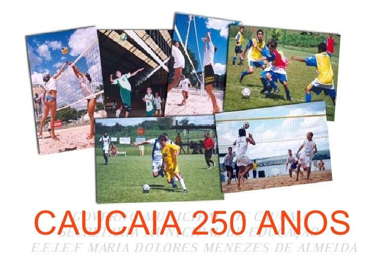 CAUCAIA 250 ANOS