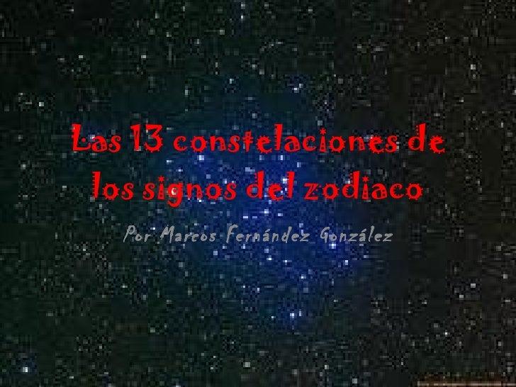 Las 13 constelaciones de los signos del zodiaco Por Marcos Fernández González