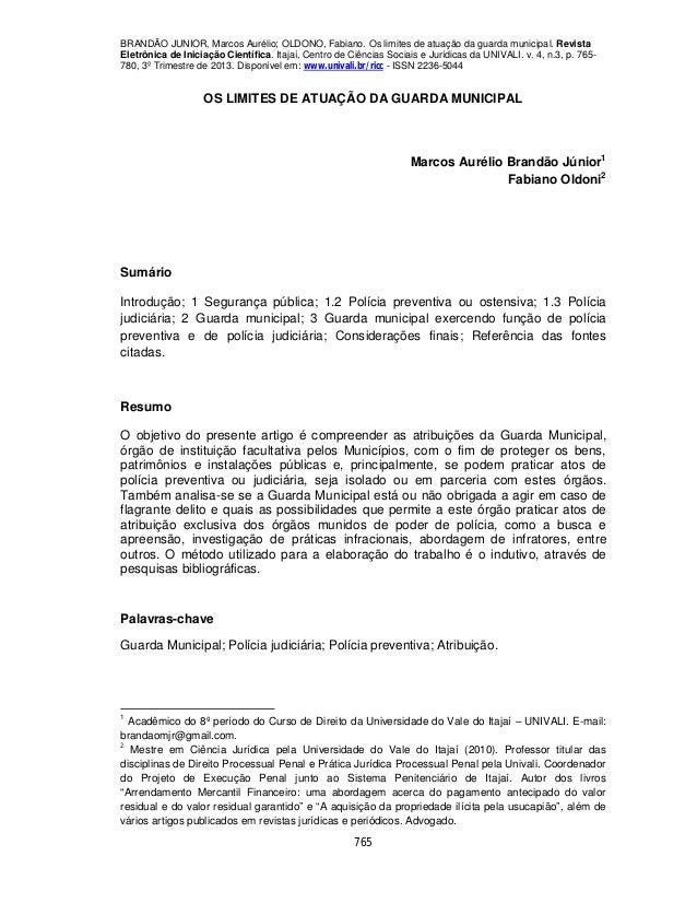 BRANDÃO JUNIOR, Marcos Aurélio; OLDONO, Fabiano. Os limites de atuação da guarda municipal. Revista Eletrônica de Iniciaçã...