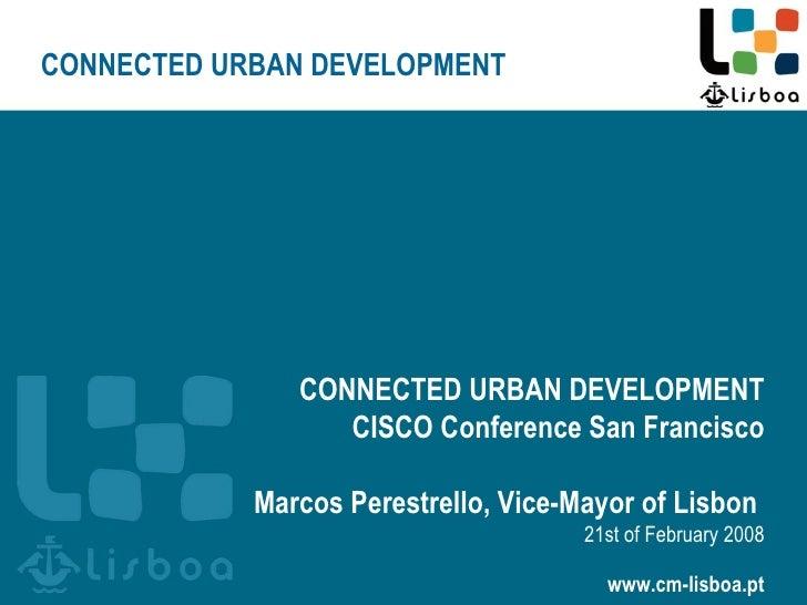 TITULO DA APRESENTAÇÃO LISBON CONNECTED URBAN DEVELOPMENT COMMITMENTS Ant ónio Costa Mayor of Lisbon CONNECTED URBAN DEVEL...