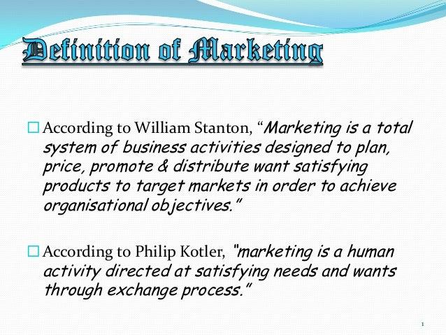 """ According to William Stanton, """"Marketing is a total  system of business activities designed to plan, price, promote & di..."""