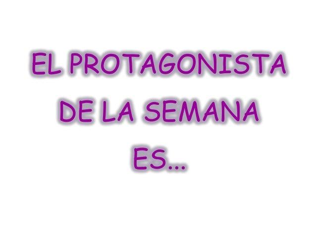 EL PROTAGONISTADE LA SEMANAES...