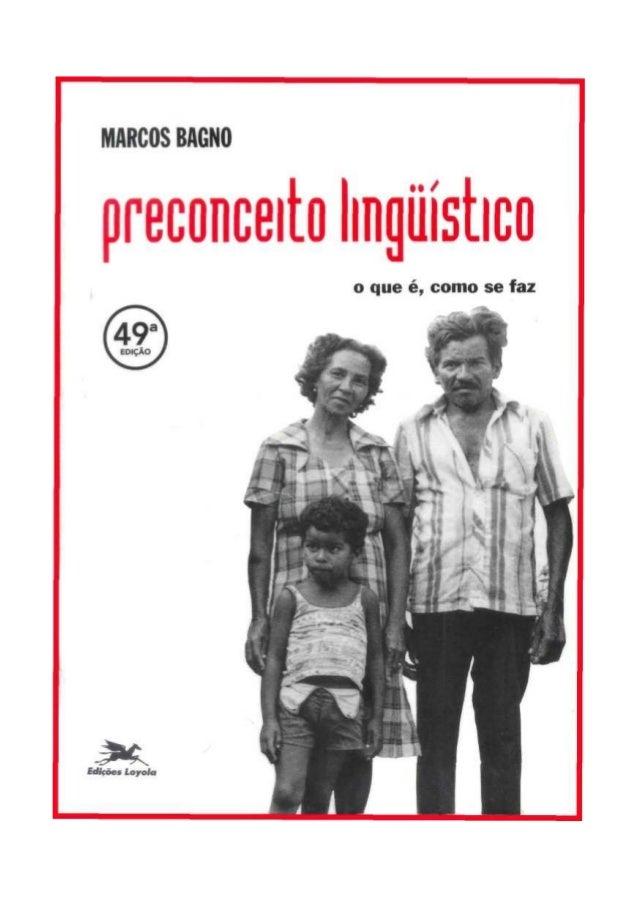 MARCOS BAGNO, tradutor, escritor e lingüista, é Doutor em Filologia eLíngua Portuguesa pela Universidade de São Paulo (USP...