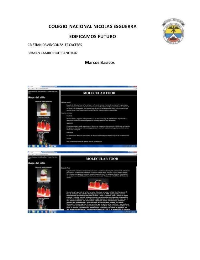 COLEGIO NACIONAL NICOLAS ESGUERRA EDIFICAMOS FUTURO CRISTIAN DAVIDGONZÁLEZCÁCERES BRAYAN CAMILO HUERFANORUIZ Marcos Basicos