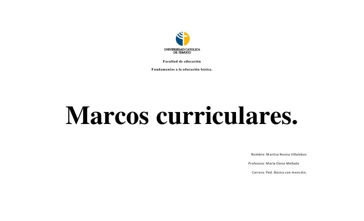 Facultad de educación       Fundamentos a la educación básica.Marcos curriculares.                                        ...