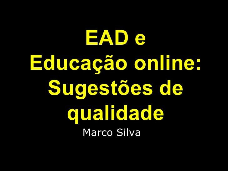 Marco Silva EAD e Educação online: Sugestões de qualidade