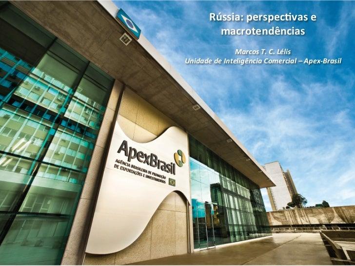Rússia: perspec,vas e             macrotendências                                                      Marcos ...