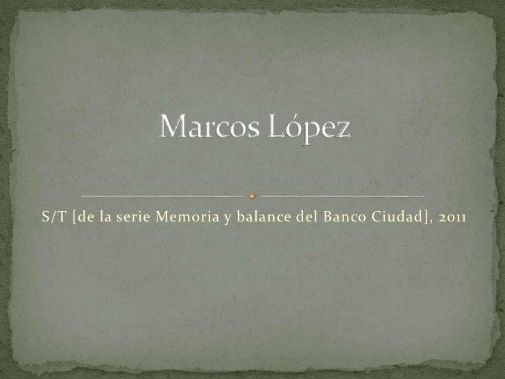 S/T [de la serie Memoria y balance del Banco Ciudad], 2011