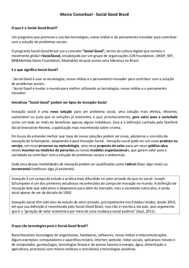 Marco Conceitual - Social Good BrasilO que é o Social Good Brasil?Um programa que promove o uso das tecnologias, novas míd...