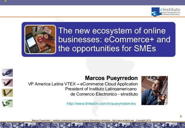 Marcos PueyrredonVP America Latina VTEX – eCommerce Cloud Application                  President of Instituto Latinoameric...
