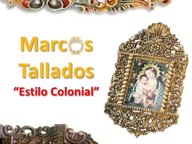 Marcos tallados estilo colonial - Cuadros estilo colonial ...