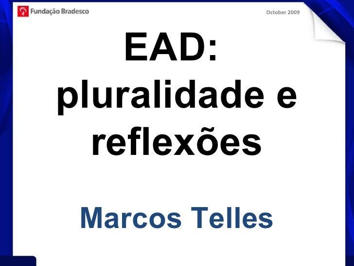 EAD:  pluralidade e reflexões Marcos Telles
