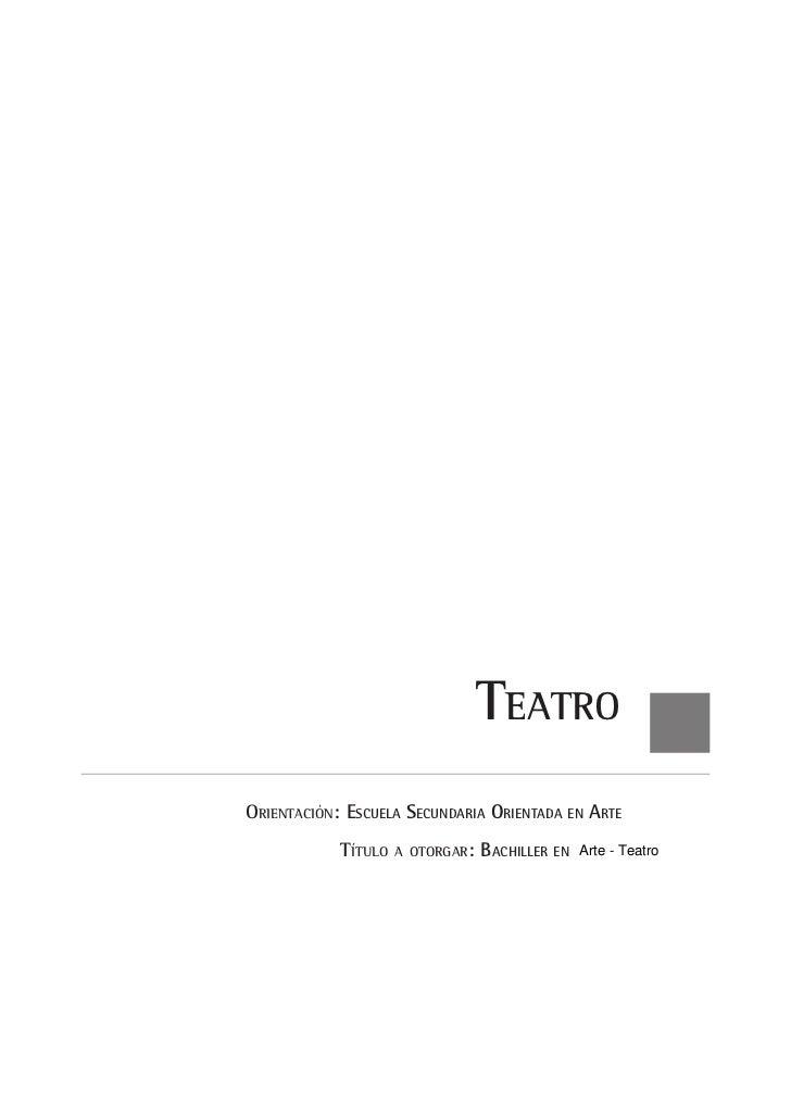 TeatroOrientación: Escuela Secundaria Orientada en Arte            Título   a otorgar:   Bachiller en   Arte - Teatro