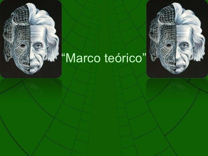 """Marco teórico""<br />"