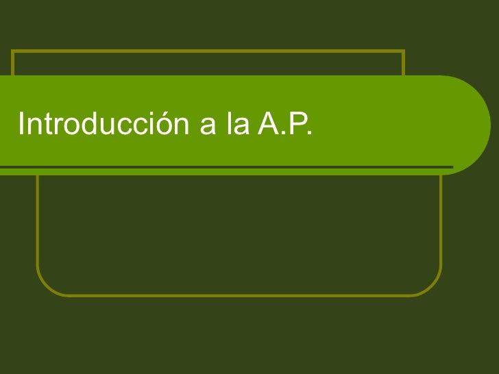 Introducción a la A.P.