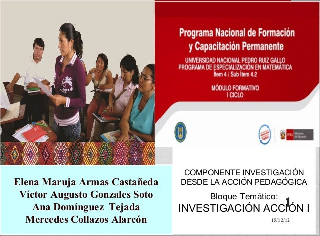 COMPONENTE INVESTIGACIÓNElena Maruja Armas Castañeda    DESDE LA ACCIÓN PEDAGÓGICA Víctor Augusto Gonzales Soto         Bl...