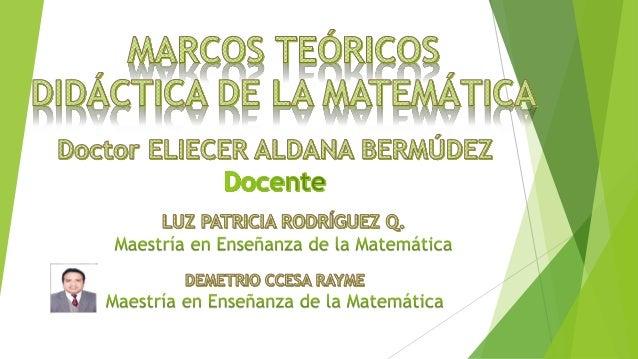 Marco Teórico de la Didáctica de las Matemáticas ccesa007