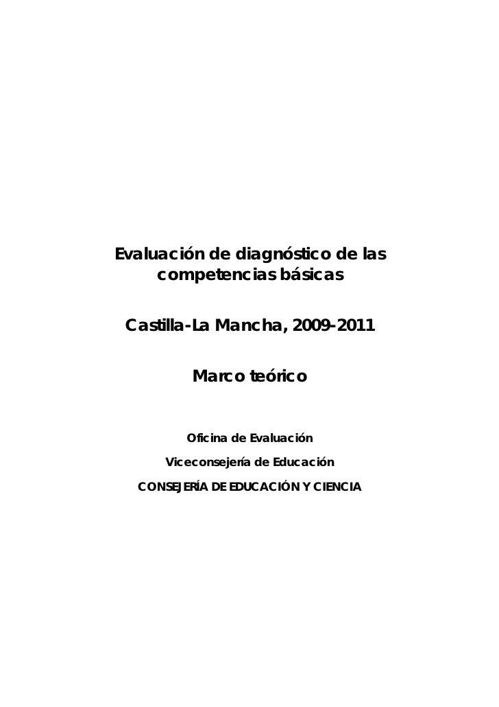 Evaluación de diagnóstico de las      competencias básicas    Castilla-La Mancha, 2009-2011             Marco teórico     ...