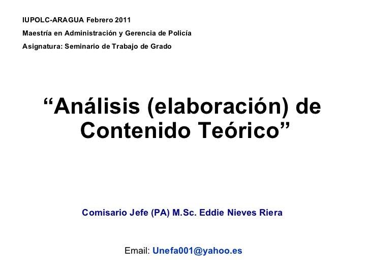 """"""" Análisis (elaboración) de  Contenido Teórico"""" Comisario Jefe (PA) M.Sc. Eddie Nieves Riera   Email:   [email_address] IU..."""