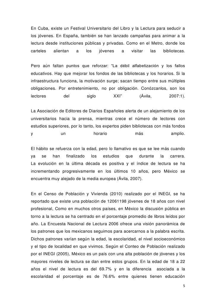 En Cuba, existe un Festival Universitario del Libro y la Lectura para seducir alos jóvenes. En España, también se han lanz...