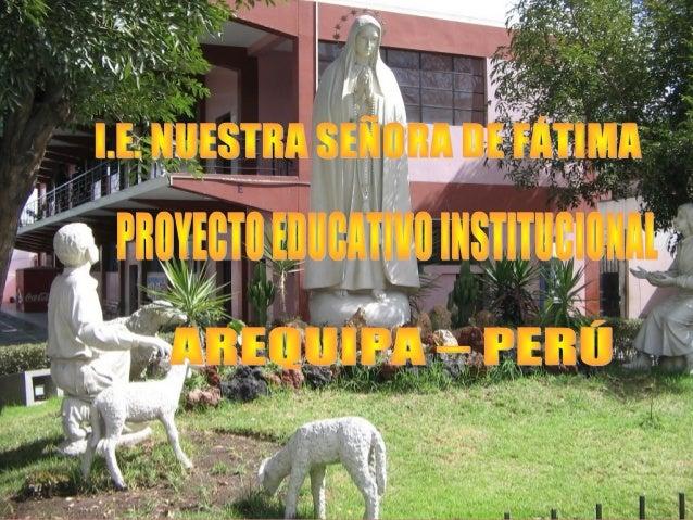 """La Institución Educativa """"Nuestra Señora de Fátima"""",es una Institución Educativa Parroquial que imparteeducación en los ni..."""