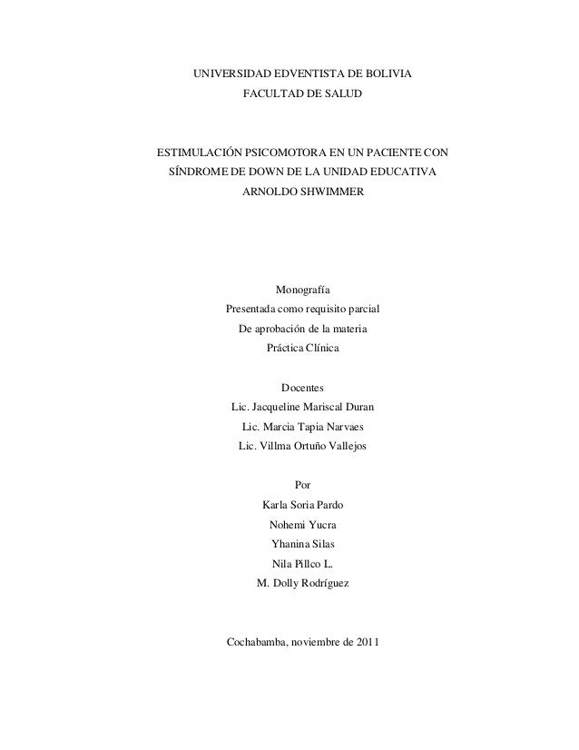 UNIVERSIDAD EDVENTISTA DE BOLIVIA FACULTAD DE SALUD  ESTIMULACIÓN PSICOMOTORA EN UN PACIENTE CON SÍNDROME DE DOWN DE LA UN...