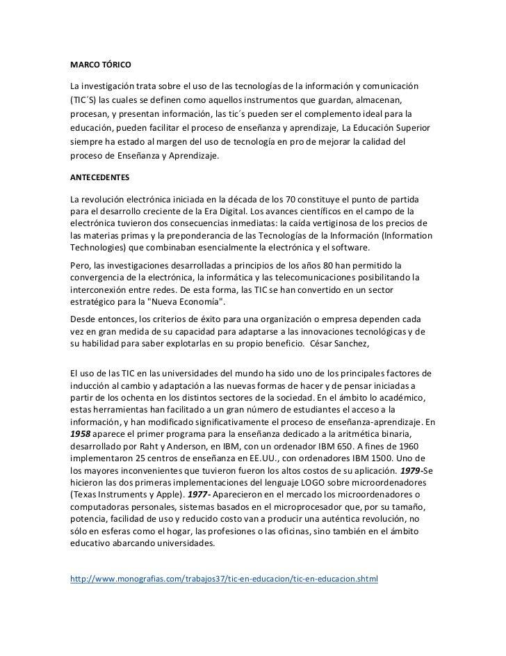 MARCO TÓRICOLa investigación trata sobre el uso de las tecnologías de la información y comunicación(TIC´S) las cuales se d...