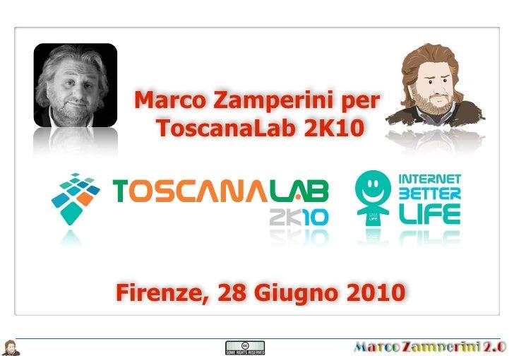 Marco Zamperini per   ToscanaLab 2K10     Firenze, 28 Giugno 2010