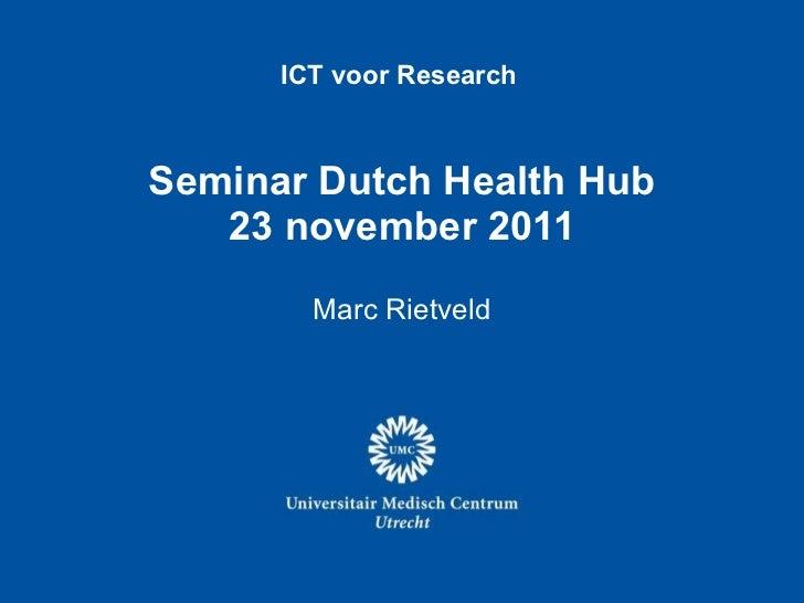 Seminar Dutch Health Hub 23 november 2011 Marc Rietveld