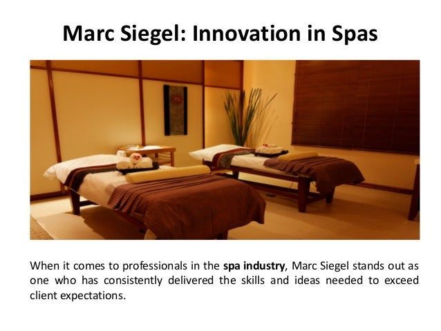 Marc Siegel: Innovation in Spas When it comes to professionals in the spa industry, Marc Siegel stands out as one who has ...