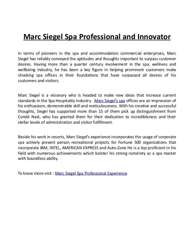 Marc Siegel Spa Professional and Innovator In terms of pioneers in the spa and accommodation commercial enterprises, Marc ...