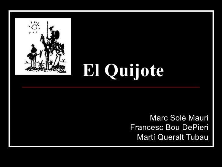 El Quijote Marc Solé Mauri Francesc Bou DePieri Martí Queralt Tubau