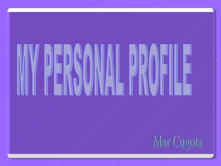 MY PERSONAL PROFILE Mar Cugota