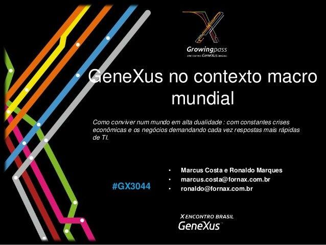 GeneXus no contexto macro        mundialComo conviver num mundo em alta dualidade : com constantes criseseconômicas e os n...