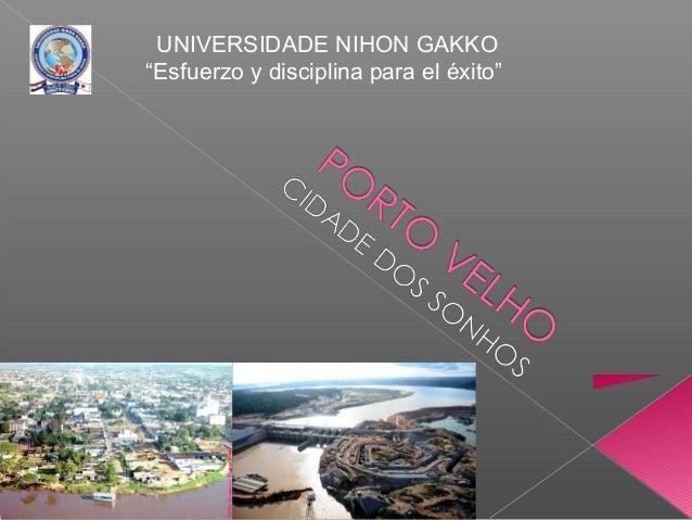 """UNIVERSIDADE NIHON GAKKO""""Esfuerzo y disciplina para el éxito"""""""